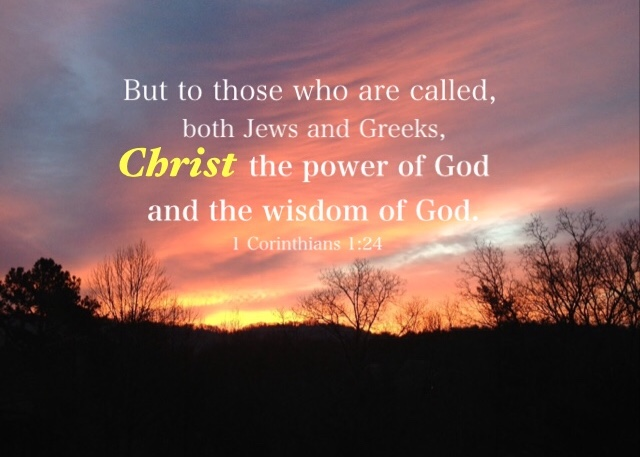 1 Corinthians 1:24 But to those who are called, both Jews and Greeks, Christ the power of God and the wisdom of God.