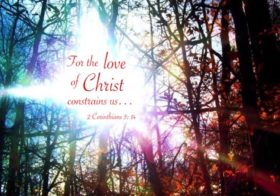 2 Cor. 5:14 For the love of Christ constrains us because we have judged this, that One died for all, therefore all died